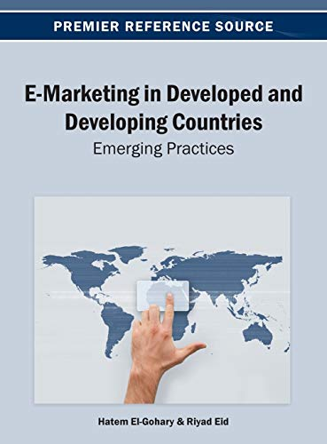 E-Marketing in Developed and Developing Countries: Emerging Practices: Hatem El-Gohary
