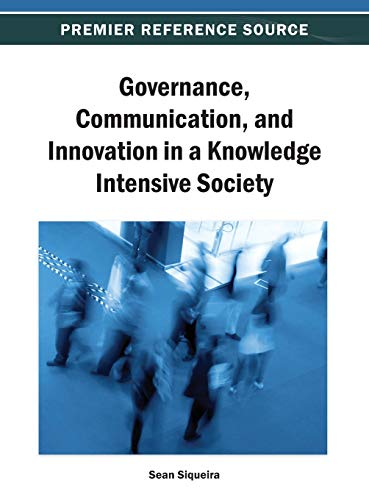 9781466641570: Governance, Communication, and Innovation in a Knowledge Intensive Society