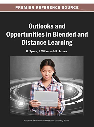 9781466642058: Outlooks and Opportunities in Blended and Distance Learning (Advances in Mobile and Distance Learning)