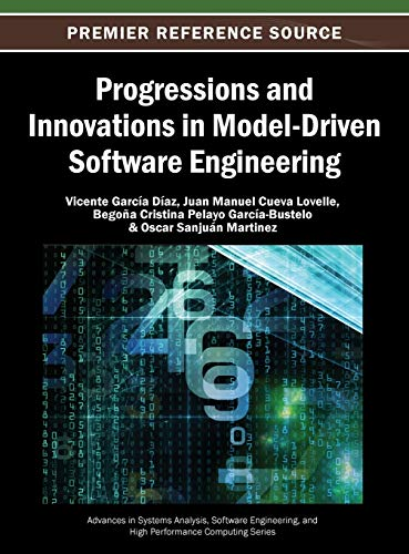 9781466642171: Progressions and Innovations in Model-Driven Software Engineering (Advances in Systems Analysis, Software Engineering, and High Performance Computing)