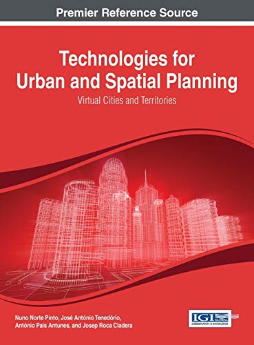 9781466643499: Technologies for Urban and Spatial Planning: Virtual Cities and Territories (Advances in Civil and Industrial Engineering)