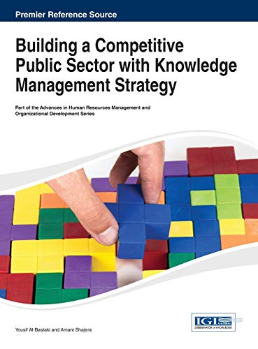 Building a Competitive Public Sector with Knowledge Management Strategy: Yousif Al-bastaki