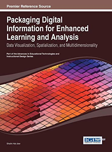 9781466644625: Packaging Digital Information for Enhanced Learning and Analysis: Data Visualization, Spatialization, and Multidimensionality