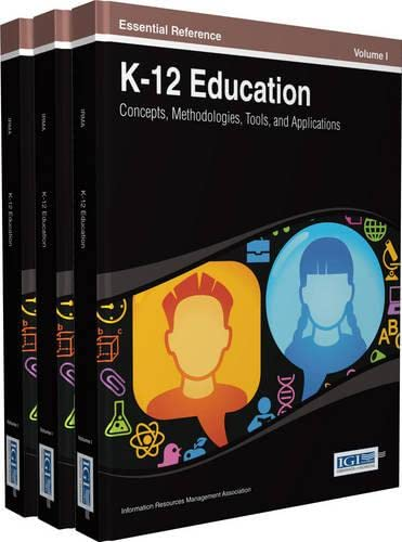 9781466645028: K-12 Education: Concepts, Methodologies, Tools, and Applications