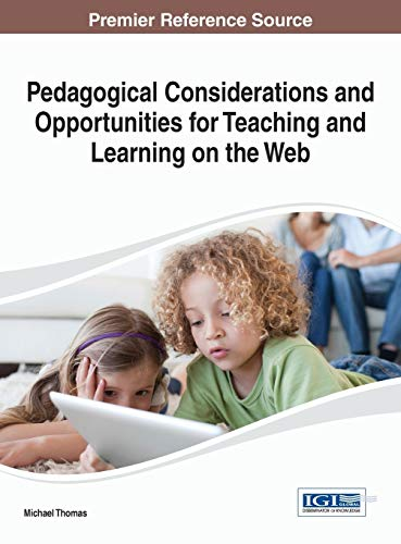 9781466646117: Pedagogical Considerations and Opportunities for Teaching and Learning on the Web