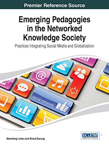 Emerging Pedagogies in the Networked Knowledge Society: Practices Integrating Social Media and ...