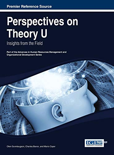 9781466647930: Perspectives on Theory U: Insights from the Field