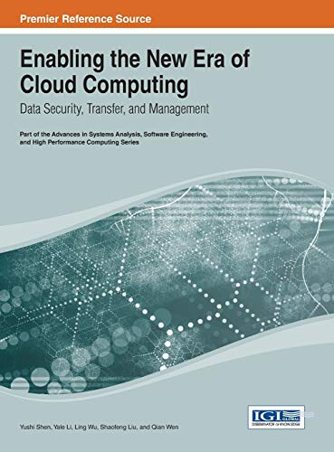 9781466648012: Enabling the New Era of Cloud Computing: Data Security, Transfer, and Management