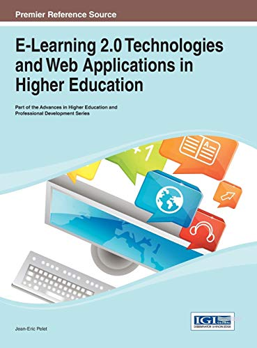 9781466648760: E-Learning 2.0 Technologies and Web Applications in Higher Education (Advances in Higher Education and Professional Development (Ahepd))