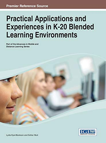 9781466649125: Practical Applications and Experiences in K-20 Blended Learning Environments