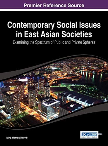 9781466650312: Contemporary Social Issues in East Asian Societies: Examining the Spectrum of Public and Private Spheres