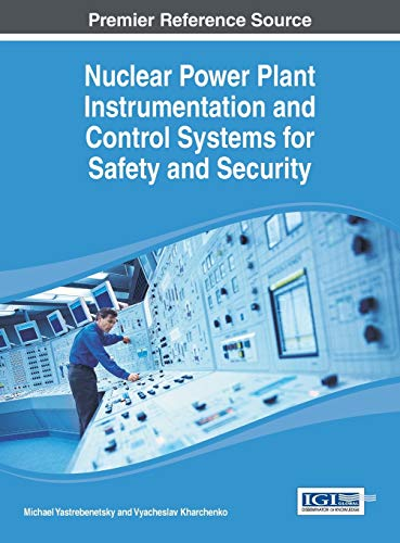 9781466651333: Nuclear Power Plant Instrumentation and Control Systems for Safety and Security