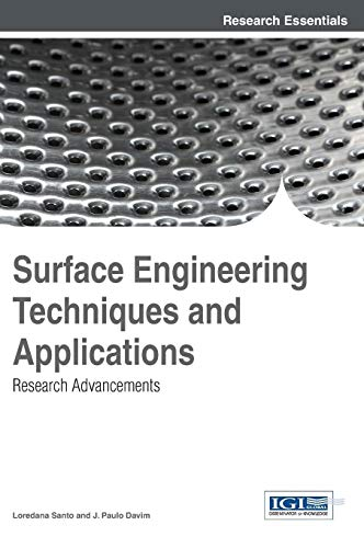 9781466651418: Surface Engineering Techniques and Applications: Research Advancements