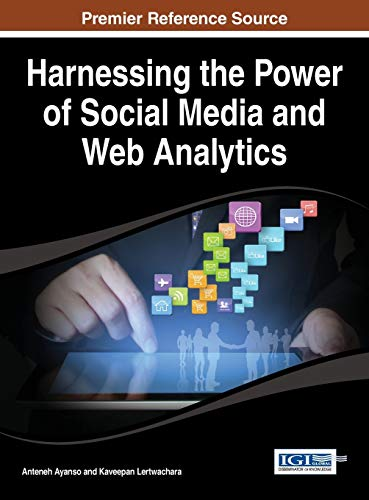 Harnessing the Power of Social Media and Web Analytics, by Ayanso: Anteneh Ayanso