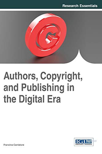 9781466652149: Authors, Copyright, and Publishing in the Digital Era