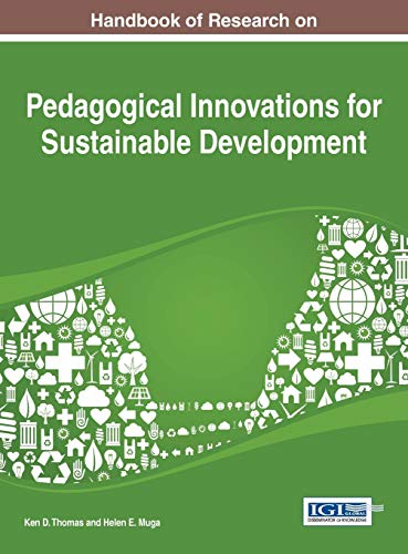 9781466658561: Handbook of Research on Pedagogical Innovations for Sustainable Development (Practice, Progress, and Proficiency in Sustainability Book Series)