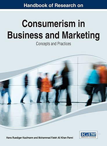 Handbook of Research on Consumerism in Business and Marketing: Concepts and Practices (Advances in ...