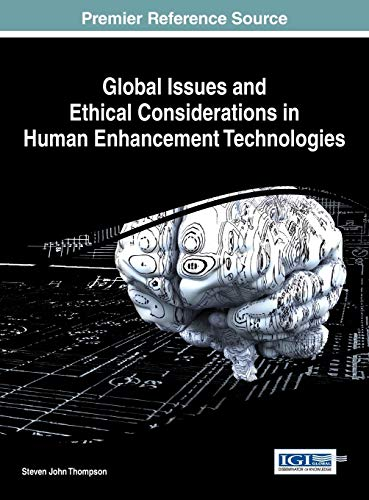 9781466660106: Global Issues and Ethical Considerations in Human Enhancement Technologies (Advances in Human and Social Aspects of Technology)