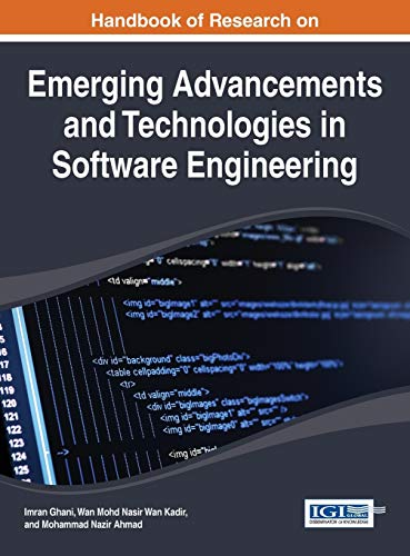 Handbook of Research on Emerging Advancements and Technologies in Software Engineering: Ghani, ...