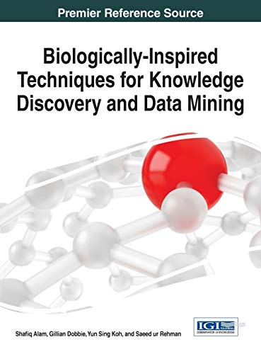 Biologically-Inspired Techniques for Knowledge Discovery and Data Mining (Hardback): Shafiq Alam, ...