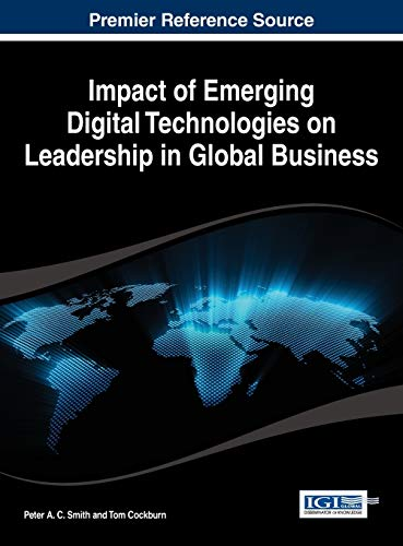 Impact of Emerging Digital Technologies on Leadership: Peter A.C. Smith