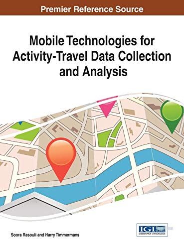 Mobile Technologies for Activity-Travel Data Collection and Analysis: Soora Rasouli