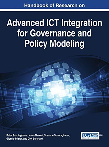 9781466662360: Handbook of Research on Advanced Ict Integration for Governance and Policy Modeling (Advances in Electronic Government, Digital Divide, and Regional Development)