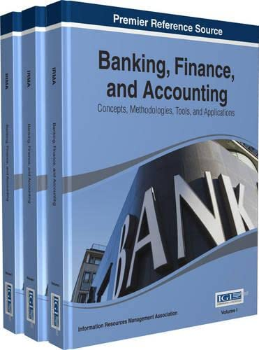 9781466662681: Banking, Finance, and Accounting: Concepts, Methodologies, Tools, and Applications 3 Volumes