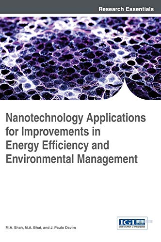 9781466663046: Nanotechnology Applications for Improvements in Energy Efficiency and Environmental Management (Advances in Environmental Engineering and Green Technologies)