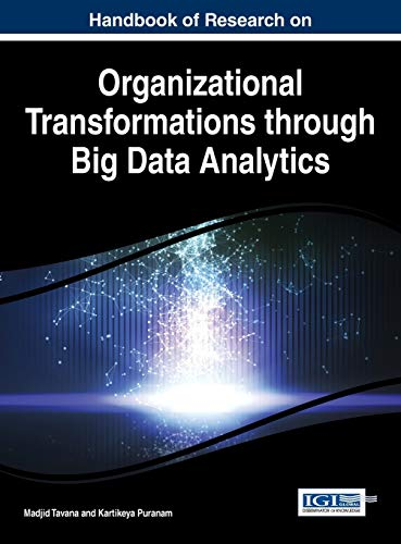 9781466672727: Handbook of Research on Organizational Transformations through Big Data Analytics (Advances in Business Information Systems and Analytics)