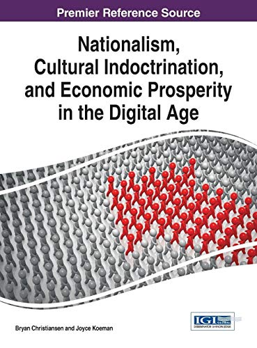 9781466674929: Nationalism, Cultural Indoctrination, and Economic Prosperity in the Digital Age