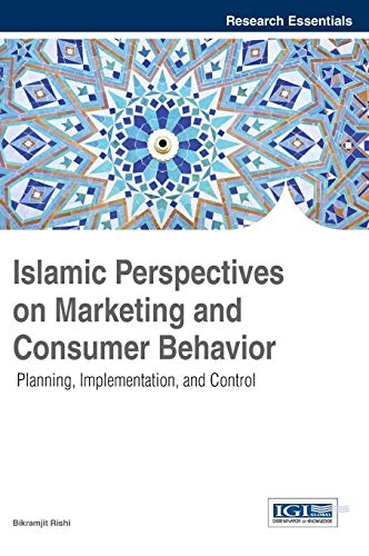 9781466681392: Islamic Perspectives on Marketing and Consumer Behavior: Planning, Implementation, and Control (Research Essentials Collection)