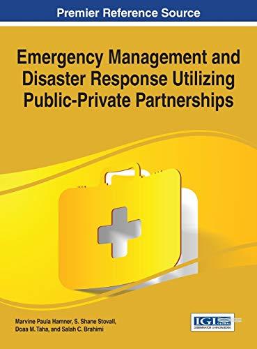 Emergency Management and Disaster Response Utilizing Public-Private Partnerships: Marvine Paula ...