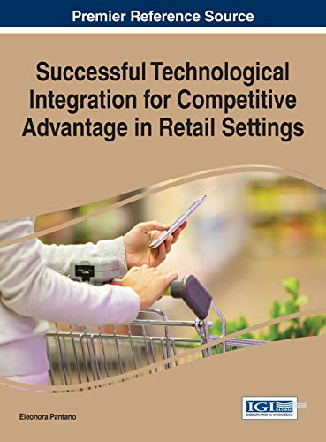 9781466682979: Successful Technological Integration for Competitive Advantage in Retail Settings