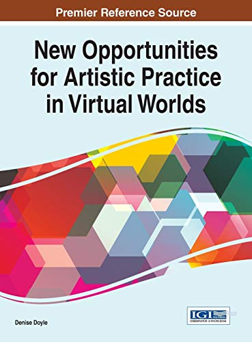 New Opportunities for Artistic Practice in Virtual Worlds: Denise Doyle