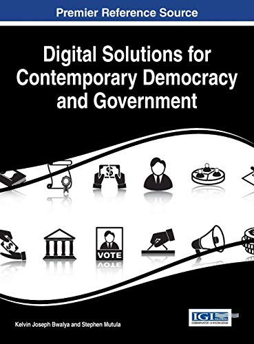 Digital Solutions for Contemporary Democracy and Government: Kelvin Joseph Bwalya
