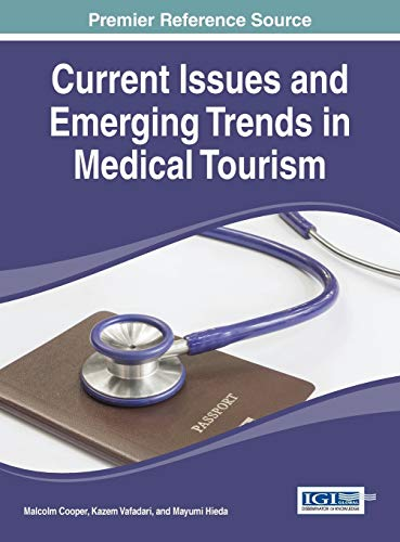 9781466685741: Current Issues and Emerging Trends in Medical Tourism