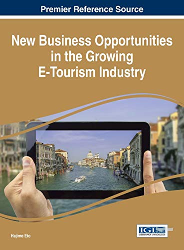 New Business Opportunities in the Growing E-Tourism Industry: Eto, Hajime