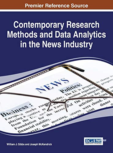 9781466685802: Contemporary Research Methods and Data Analytics in the News Industry