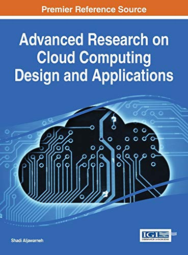 9781466686762: Advanced Research on Cloud Computing Design and Applications