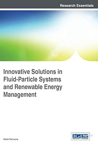 9781466687110: Innovative Solutions in Fluid-Particle Systems and Renewable Energy Management
