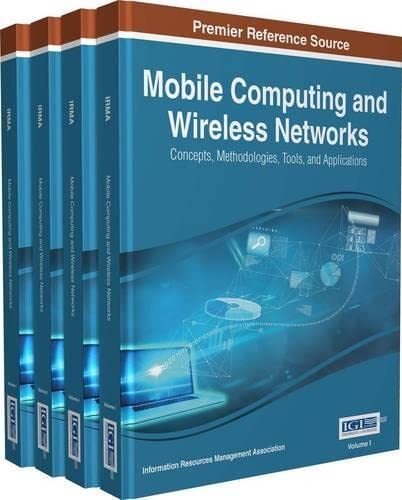 9781466687516: Mobile Computing and Wireless Networks: Concepts, Methodologies, Tools, and Applications, 4 Volumes