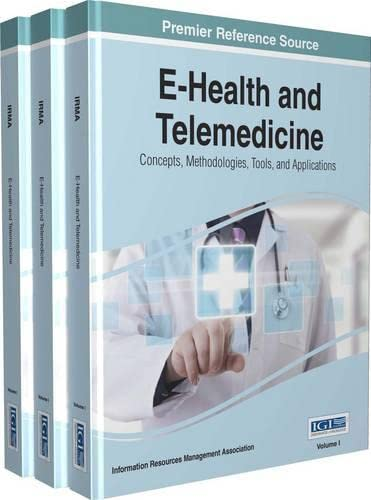 9781466687561: E-Health and Telemedicine: Concepts, Methodologies, Tools, and Applications, 3 Volumes