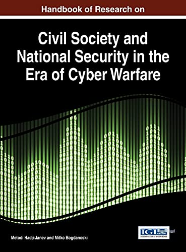 9781466687936: Handbook of Research on Civil Society and National Security in the Era of Cyber Warfare (Advances in Digital Crime, Forensics, and Cyber Terrorism:)