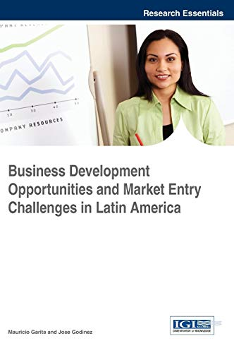 9781466688209: Business Development Opportunities and Market Entry Challenges in Latin America