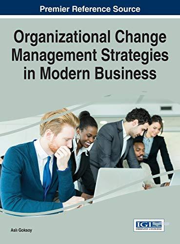 9781466695337: Organizational Change Management Strategies in Modern Business