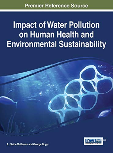 Impact of Water Pollution on Human Health and Environmental Sustainability (Practice, Progress, and...