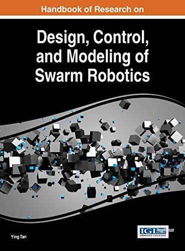 9781466695726: Handbook of Research on Design, Control, and Modeling of Swarm Robotics (Advances in Computational Intelligence and Robotics)