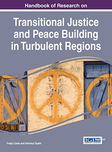 9781466696754: Handbook of Research on Transitional Justice and Peace Building in Turbulent Regions
