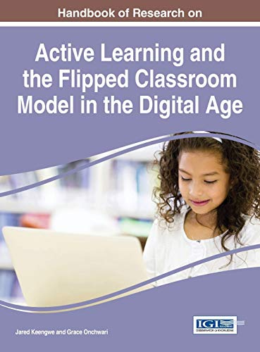 9781466696808: Handbook of Research on Active Learning and the Flipped Classroom Model in the Digital Age (Advances in Educational Technologies and Instructional Design)